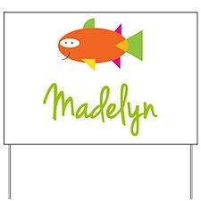 Madelyn is a Big Fish Yard Sign