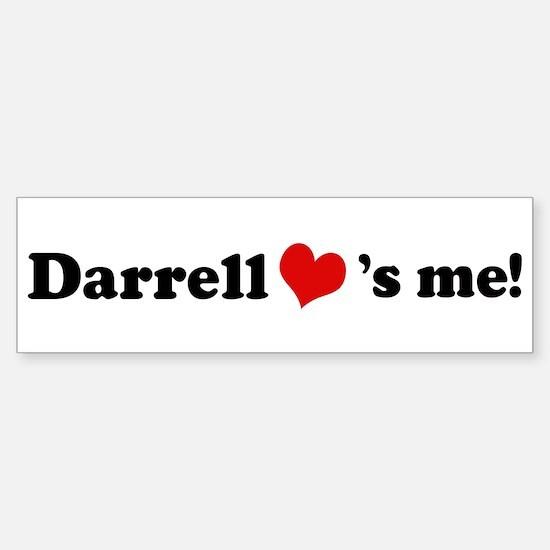 Darrell loves me Bumper Bumper Bumper Sticker