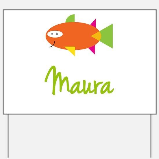 Maura is a Big Fish Yard Sign