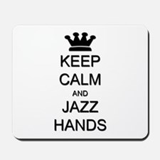 Keep Calm Jazz Hands Mousepad