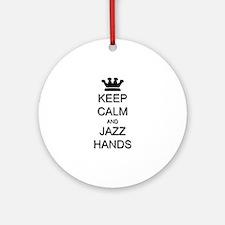 Keep Calm Jazz Hands Ornament (Round)