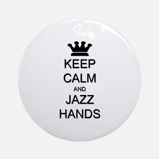 Keep Calm Jazz Hands Ornament (Round)