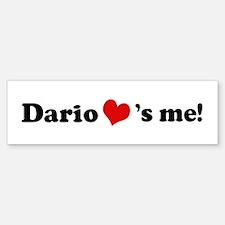 Dario loves me Bumper Bumper Bumper Sticker