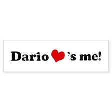 Dario loves me Bumper Bumper Sticker