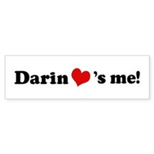Darin loves me Bumper Bumper Sticker