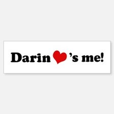Darin loves me Bumper Bumper Bumper Sticker