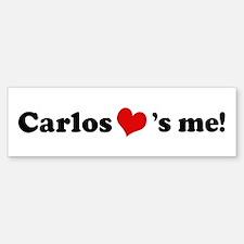 Carlos loves me Bumper Bumper Bumper Sticker
