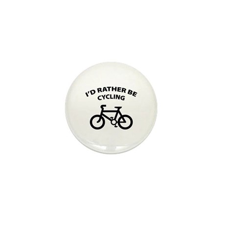 I'd rather be cycling Mini Button (10 pack)