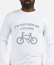 I'd rather be cycling Long Sleeve T-Shirt