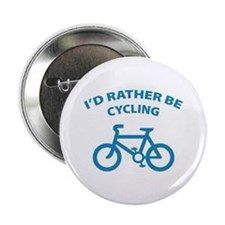 """I'd rather be cycling 2.25"""" Button"""