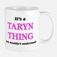 It's a Taryn thing, you wouldn't unde Mugs
