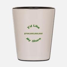 My Share 700 Billion Shot Glass