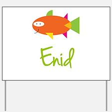 Enid is a Big Fish Yard Sign