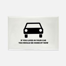 Live in your car Rectangle Magnet
