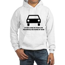 Live in your car Hoodie