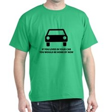 Live in your car T-Shirt