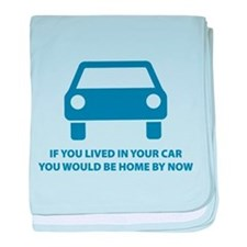 Live in your car baby blanket
