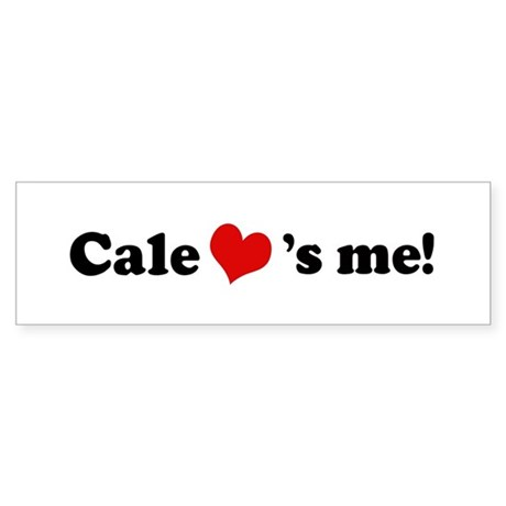 Cale loves me Bumper Sticker