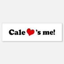 Cale loves me Bumper Bumper Bumper Sticker