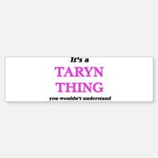 It's a Taryn thing, you wouldn& Bumper Car Car Sticker
