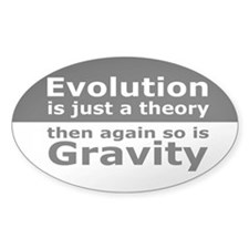 Evolution Is A Theory Like Gravity Decal