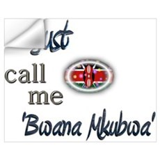 Just Call Me 'Bwana Mkubwa' Wall Decal
