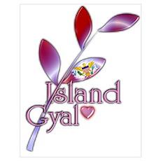 Island Gyal twig - USVI Poster