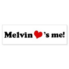 Melvin loves me Bumper Bumper Bumper Sticker