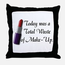 Total Waste of Make-Up Throw Pillow