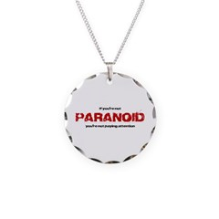 If you're not paranoid... Necklace Circle Charm