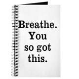 Breathe you got this Journals & Spiral Notebooks
