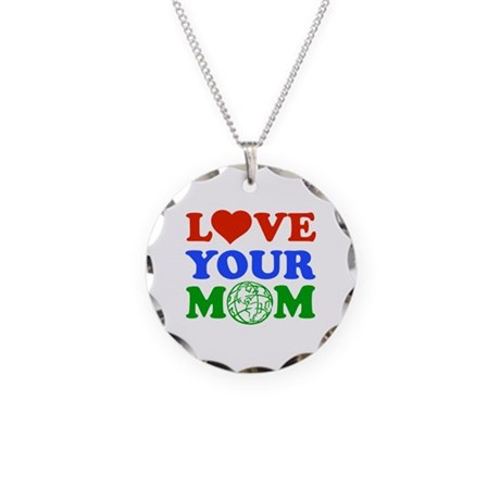 Love your Mom Necklace Circle Charm