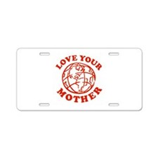 Love your Mother Aluminum License Plate