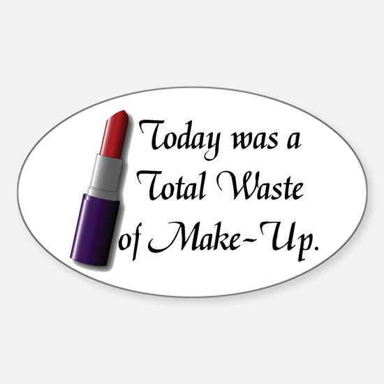 Total Waste of Make-Up Sticker (Oval)