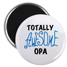 Totally Awesome Opa Magnet