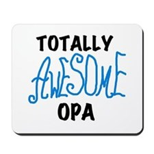 Totally Awesome Opa Mousepad