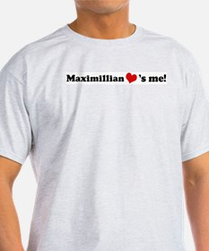 Maximillian loves me Ash Grey T-Shirt