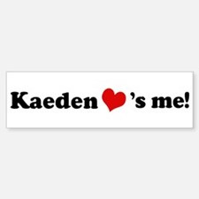 Kaeden loves me Bumper Bumper Bumper Sticker
