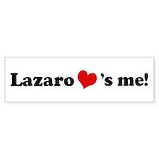 Lazaro loves me Bumper Bumper Sticker