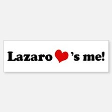 Lazaro loves me Bumper Bumper Bumper Sticker