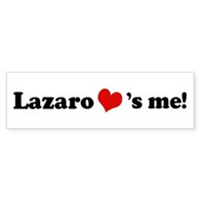 Lazaro loves me Bumper Bumper Sticker