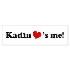 Kadin loves me Bumper Bumper Sticker