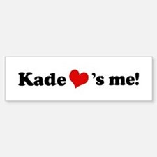 Kade loves me Bumper Bumper Bumper Sticker