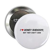 "I Love Honey Badgers 2.25"" Button"