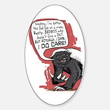 Actually Honey Badger Cares Sticker (Oval)