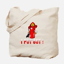 I Put Out! Tote Bag