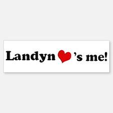 Landyn loves me Bumper Bumper Bumper Sticker