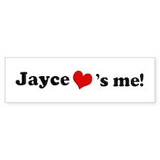 Jayce loves me Bumper Bumper Sticker