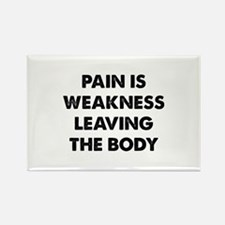 Pain is Weakness Leaving the Body Rectangle Magnet