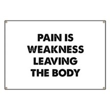 Pain is Weakness Leaving the Body Banner